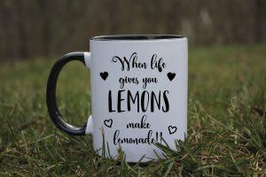 """Чаша с надпис """"When life gives you lemons, make a lemonade"""""""