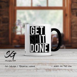 """Чаша с надпис """"Get sh IT done"""""""