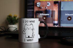 """Чаша с надпис """"I do what i want"""""""