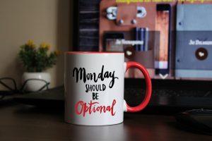 "Чаша с надпис ""Monday should be optional"""