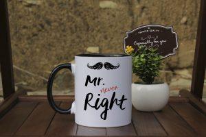 Чаша с надпис Mr. never Right
