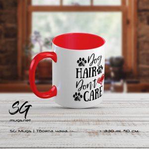 """Чаша с надпис """"Dog Hair, Don't Care"""""""